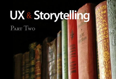 Better User Experience With Storytelling – Part 2 - Smashing UX Design | UXploration | Scoop.it