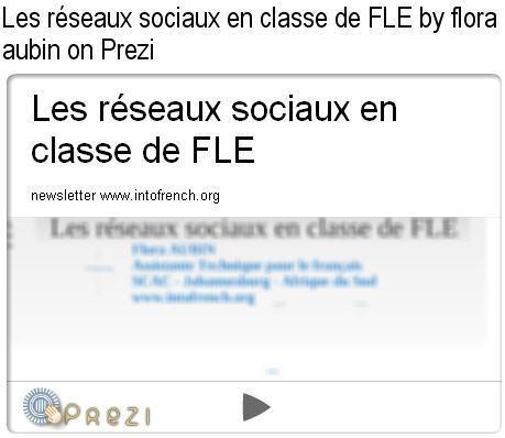 Les réseaux sociaux en classe de FLE par  Flora Aubin on Prezi | Echanges Langues Education | Scoop.it