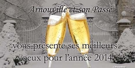 Bonne Année 2014 de l'association Arnouville et son Passé | Arnouville et son Passé | Arnouville et son Passé: Association sur l'histoire de la ville | Scoop.it