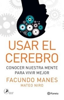 Usar El Cerebro por MANES FACUNDO - Cúspide.com | educacion-y-ntic | Scoop.it