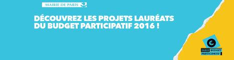 Budget Participatif 2016: découvrez tous les projets votés par les Parisiens ! | Associations - ESS - Participation citoyenne | Scoop.it
