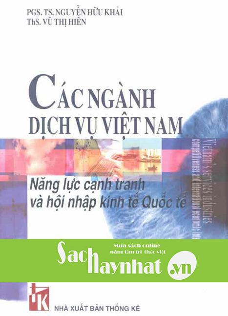 Các ngành dịch vụ Việt Nam là một cuốn sachhay của PGS.TS Nguyễn Hữu Khải-TS. Vũ Thị Hiền | sachhaynhat.vn | Scoop.it