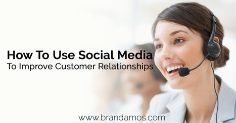 How To Use Social Media To Improve Customer Relationships | Photography | Scoop.it