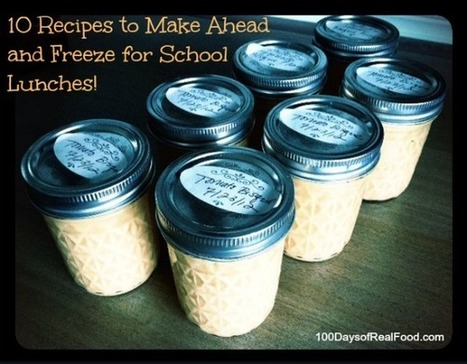 Real Food Tips: 10 Recipes to Freeze For School Lunches (which makes packing a breeze!) - 100 Days of Real Food | Sustainable Food | Scoop.it