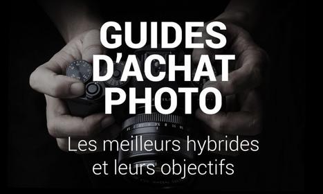 Guides d'achat photo : les meilleurs appareils hybrides et leurs objectifs | Phototrend.fr | Photographie | Scoop.it