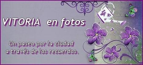 Vitoria en fotos   Cosas de Vitoria   Scoop.it