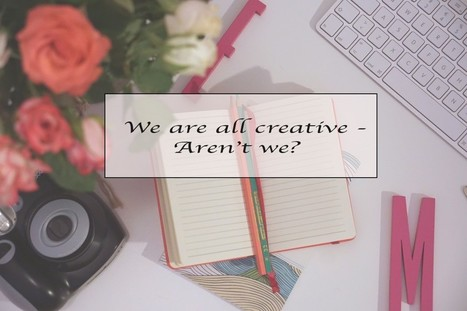 We're all creative - aren't we? - Pass For Fass   Creativity Scoops!   Scoop.it