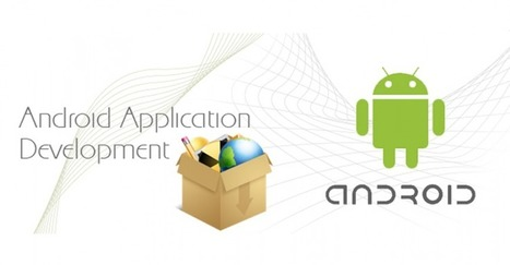 How is Android App Developed? | | Android Application Development | Scoop.it