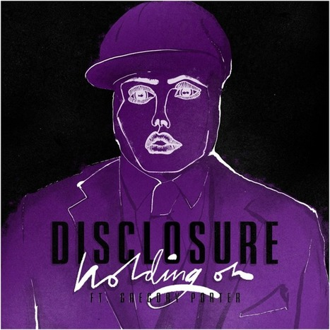 Disclosure release 'Holding On' featuring Gregory Porter | DJing | Scoop.it