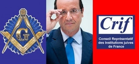 Franc-maçonnerie et CRIF, les deux mamelles de François Hollande (et des autres) | Autres Vérités | Scoop.it