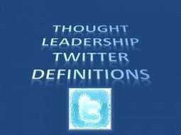 Define Thought Leadership in a Tweet | microbusiness | Scoop.it