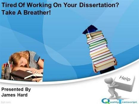 Tired of Working on Your Dissertation Take a Breather Ppt Presenta..   Podcast transcription services   Scoop.it
