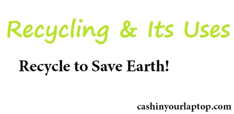 Different Sort of Recycling Process like Laptop   cashinyourlaptop   Scoop.it