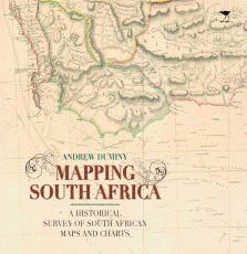 Andrew Duminy Explores the History of Cartography in Mapping South Africa - Books LIVE (blog) | Cartography | Scoop.it