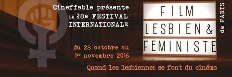 Cineffable - Festival international du film lesbien et féministe de Paris. 28 octobre au 1er novembre 2016 | The LGBT Word | Scoop.it