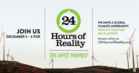 The time for talk is over. #TheRoadForward? To make #climate solutions a reality. Watch #24HoursofReality Dec. 5–6 | Shahriyar Gourgi | Scoop.it