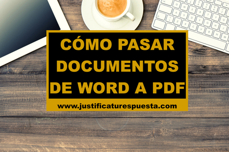 Cómo pasar documentos de word a pdf gratis | Educacion, ecologia y TIC | Scoop.it