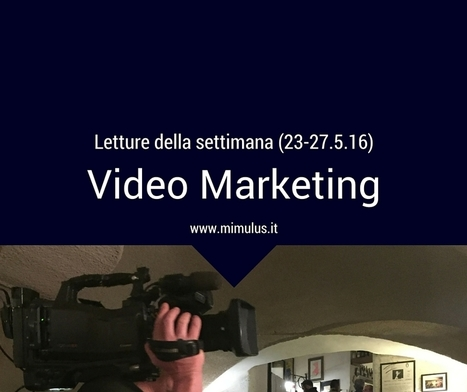 Segnalibro: Video Marketing | Digital Friday by Mimulus | Scoop.it