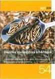 Insectes comestibles en Afrique : Introduction à la collecte, au mode de préparation et à la consommation des insectes | Entomophagy: Edible Insects and the Future of Food | Scoop.it