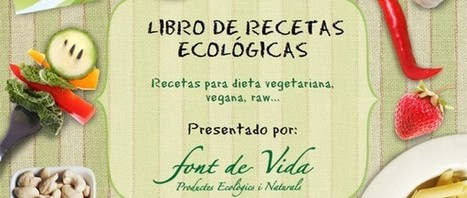 Ebook gratis: Libro de recetas ecológicas - Font de Vida | APETECEECOLÓGICO | Scoop.it