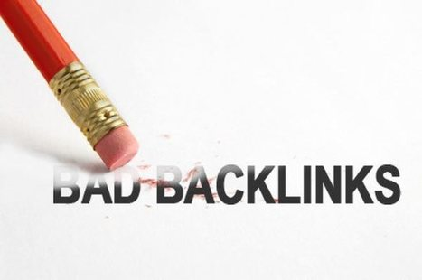 What You Need To Know About Bad Backlinks Removal Services | Social Media Land | Scoop.it