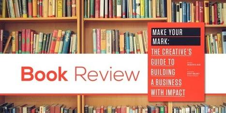 Make your mark: startup tips from 21 founders and creatives | AttivAzione alla TrasformAzione | Scoop.it