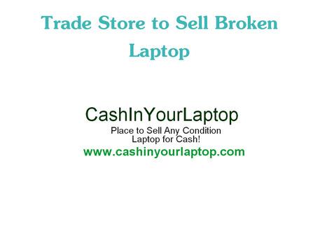 Cash for Laptops!   cashinyourlaptop   Scoop.it