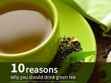 10 Reasons Why You Should Drink Green Tea   Green Hill Tea Blog   Green Tea   Scoop.it