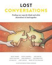 Lost Conversation: Finding new ways for black and white Australians to lead together. | Cultural competency resources for training and education | Scoop.it