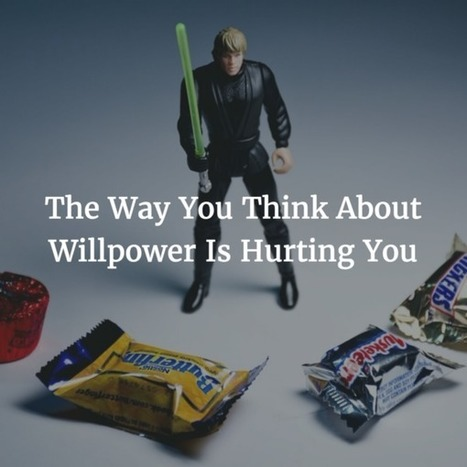 The Way You Think About Willpower Is Hurting You | Positive futures | Scoop.it