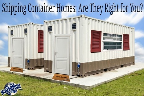 Shipping Container Homes: Are They Right for You? | Real Estate | Scoop.it