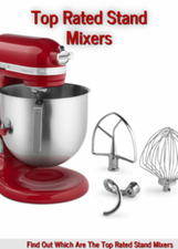 Top Rated Stand Mixers: Which Ones Are The Best Top Rated Stand Mixers? | Things for the home | Scoop.it