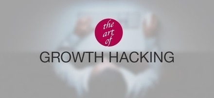 Le Growth Hackingserait-il le marketing de demain ? - Growth Hacking France | Communication Web | Scoop.it
