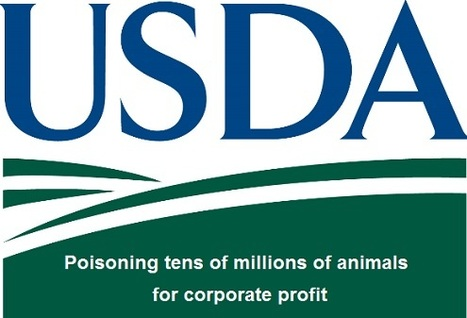 Ecoterrorism: USDA admits mass poisoning of millions of animals | Human rights | Scoop.it