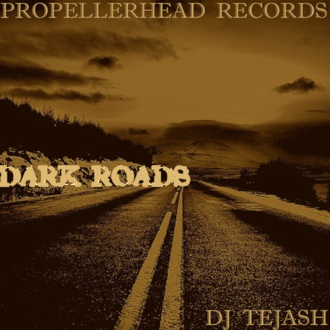 NEWS:Dj Tejash 'Dark Roads' Progressive House Single Releasing This September on Propellerhead Records - EDMN | ELECTRONIC DANCE MUSIC NEWS (EDMN) | Scoop.it