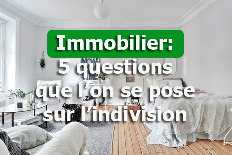 Immobilier: 5 questions que l'on se pose sur l'indivision | Immobilier | Scoop.it