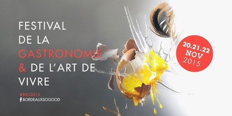 Bordeaux S.O Good 2015 - 20 to 22 November   Festival de la gastronomie | France Festivals | Scoop.it