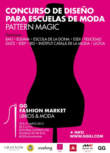 GG Fashion Market > Concurso Pattern Magic, todos los detalles del certamen entre escuelas de moda - GGBlog - Editorial Gustavo Gili   Diseño Industrial   Scoop.it