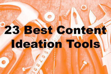 The 23 Best Content Ideation Tools | B2B Marketing-The Practical Side | Scoop.it