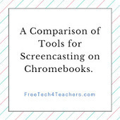 Free Technology for Teachers: Four Tools for Creating Screencasts on Chromebooks - A Comparison | Edtech PK-12 | Scoop.it