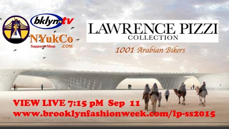 view live Now www.brooklynfashionweek.com/lp-ss2015 Fri 11th Lawrence Pizzi's ‪#‎NaYFW‬ #SS16 | Fashion Technology Designers & Startups | Scoop.it