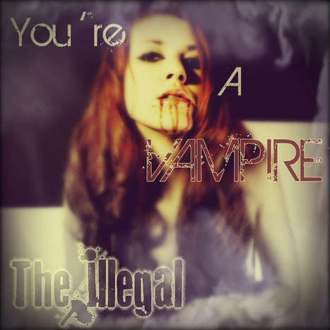 You're A Vampire by zombiesatemyfamily | Mister_Zombie Z | Scoop.it