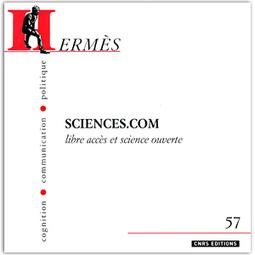 57. Sciences.com, libre accès et science ouverte - Octobre 2010 - Coordonné par Joëlle Farchy, Pascal Froissart et Cécile Méadel - Institut des sciences de la communication du CNRS (ISCC) | Science ouverte - Open science | Scoop.it