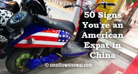 50 signs you're an American expat in China | Are You An Expat Wife? | Scoop.it