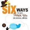 Infographie : Six façons de remercier sur les réseaux sociaux | Communautés | Scoop.it