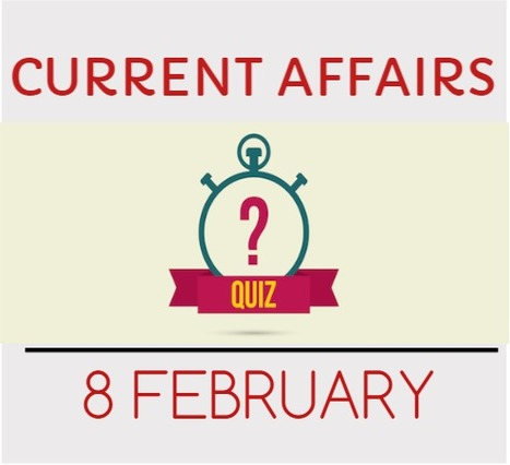 Current Affairs Quiz for 8 February 2016 - Daily Jankari - Current Affairs | Daily jankari | Scoop.it