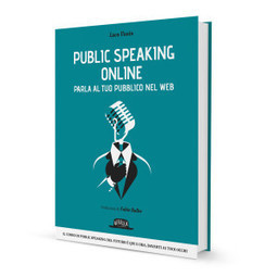 Public Speaking Online, il nuovo libro di Luca Vanin | Webinar, WebConference, WebMeeting, WebTraining, Telesummit, Riunioni online, TeleSeminar and... | Scoop.it