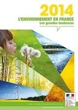 Le rapport sur l'état de l'environnement en France 2014 : comprendre et savoir pour bien agir - Ministère du Développement durable   urbanisme et développement rural   Scoop.it