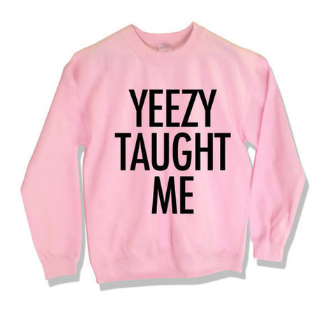 Free shipping Yeezy Taught Me... | New Collection | Scoop.it