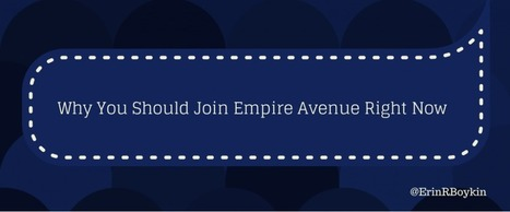 Why Should You Join Or Come Back To Empire Avenue | Social Media Sanctuary | Scoop.it